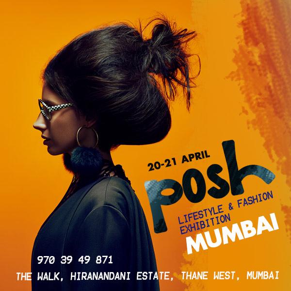 Posh Lifestyle & Fashion Exhibition - Mumbai