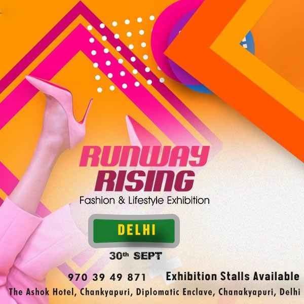 Runway Rising -Fashion & Lifestyle Exhibition - Delhi